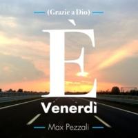 Max Pezzali È Venerdì