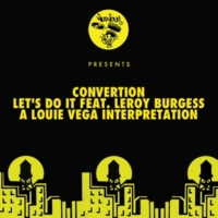 Convertion Let's Do It (feat. Leroy Burgess) [Louie Vega Dance Ritual Instrumental Mix]