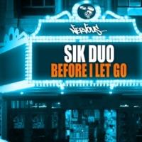 SikDuo Before I Let Go (Original Mix)