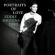 Eddie Higgins Trio Portraits Of Love