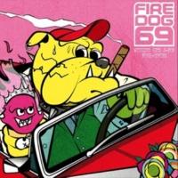 FIRE DOG 69 世界に一つた?けの花