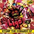 Liqo STOMP THE COWARD!!