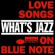 ヴァリアス・アーティスト What's Jazz ~ブルーノートのラヴ・ソング