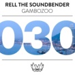 Rell The Soundbender Gambozoo