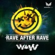 W&W Rave After Rave(Original Mix)