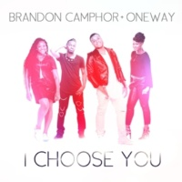 Brandon Camphor & OneWay I Choose You
