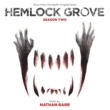 Nathan Barr Hemlock Grove: Season Two [Music From The Nexflix Original Series]