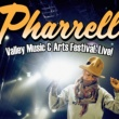 PHARRELL VALLEY MUSIC & ARTS FESTIVAL:LIVE!