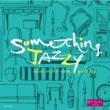 V.A. Something Jazzy~夜、部屋でくつろぎ、女子ジャズ