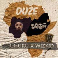 Uhuru/WizKid Duze (feat.WizKid)