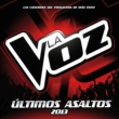 ヴァリアス・アーティスト Últimos Asaltos [La Voz 2013]