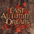 LAST AUTUMN'S DREAM LAST AUTUMN'S DREAM