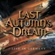 LAST AUTUMN'S DREAM LIVE IN GERMANY