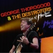 George Thorogood & The Destroyers Rock Party [Live]