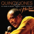 クインシー・ジョーンズ 50 Years In Music: Quincy Jones & Friends [Live At Montreux Jazz Festival, Switzerland/1996]