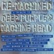ヴァリアス・アーティスト Re-Machined [A Tribute To Deep Purple's Machine Head]