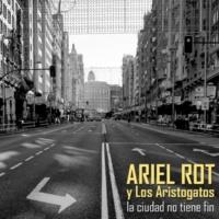 Ariel Rot y los Aristogatos La ciudad no tiene fin