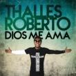 Thalles Roberto Dios Me Ama [Deluxe]