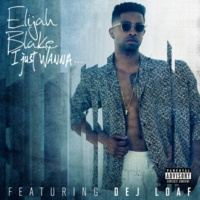 Elijah Blake/デジ・ローフ I Just Wanna... (Remix) (feat.デジ・ローフ)