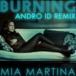 Mia Martina  Burning (Andro ID Remix)
