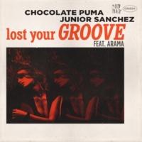 Chocolate Puma & Junior Sanchez Lost Your Groove (feat. Arama) (Original Mix)
