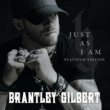 Brantley Gilbert Just As I Am [Platinum Edition]