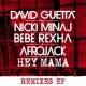 デヴィッド・ゲッタ Hey Mama (feat. Nicki Minaj, Bebe Rexha & Afrojack) [Remixes EP]