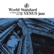 須永辰緒 World Standard VENUS jazz A Tatsuo Sunaga Live Mix