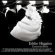 Eddie Higgins Essential Best