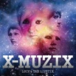LUCY & THE LIPSTIX X-MUZIX