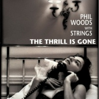 Phil Woods The Thrill Is Gone