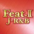YORK Feat.II ~ J-R&B