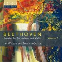Ian Watson&Susanna Ogata Beethoven: Sonatas for Fortepiano and Violin Volume 1