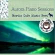 Cafe lounge Aurora Piano Sessions ~ 厳選・北欧カフェミュージックベスト