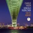 Charlie Haden & Gonzalo Rubalcaba Tokyo Adagio