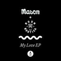 Mason&Moonbootica My Love
