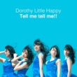 Dorothy Little Happy Tell me tell me!!