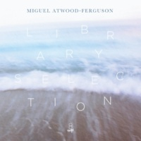 MIGUEL ATWOOD-FERGUSON With You