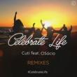 Cuti/Marquinho Osócio Celebrate Life - Remixes