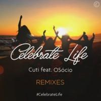 Cuti/Marquinho Osócio Celebrate Life (Roger Lyra Remix)
