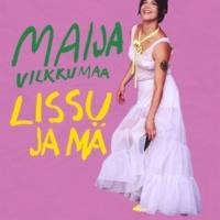 Maija Vilkkumaa Lissu ja mä
