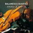 バラネスク弦楽四重奏団 Angels & Insects [Reissue]