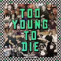 TooManyLeftHands Too Young To Die