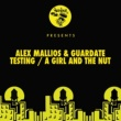 Alex Mallios, Guardate Testing / A Girl And The Nut