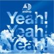 androp Yeah! Yeah! Yeah!