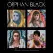 Various Artists Orphan Black [Original Television Soundtrack]