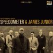 SPEEDOMETER & JAMES JUNIOR NO TURNING BACK