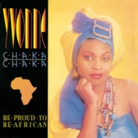 Yvonne Chaka Chaka Be Proud To Be African