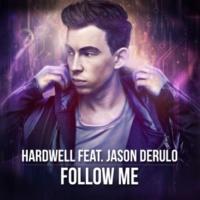 Hardwell & Jason Derulo Follow Me(Radio Edit)