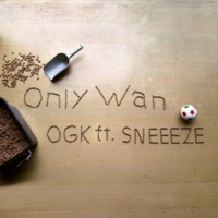 OGK/SNEEEZE Only Wan (feat. SNEEEZE)